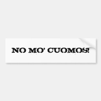 NO MO' CUOMOS! BUMPER STICKER
