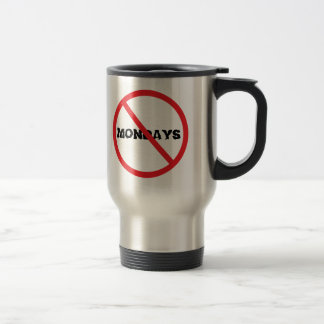 No Mondays Travel Mug