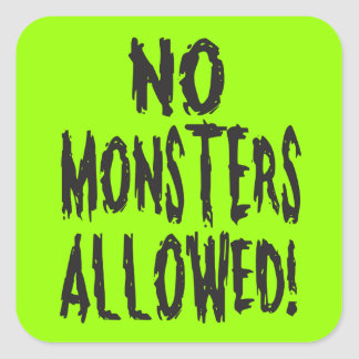 No Monsters Allowed Square Sticker