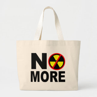 No More Anti-Nuclear Slogan Large Tote Bag
