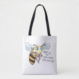 NO more bees. NO more humans. Save the bees. Tote Bag