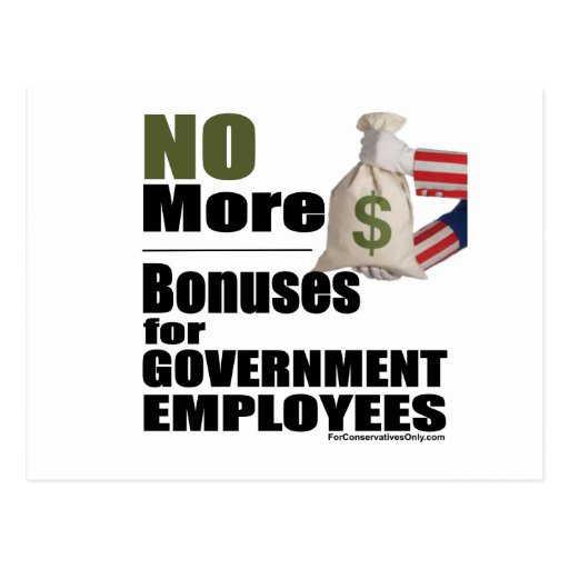 No More Bonuses for Government  Employees Post Card