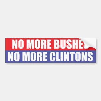 No More Bushes, No More Clintons Bumper Sticker