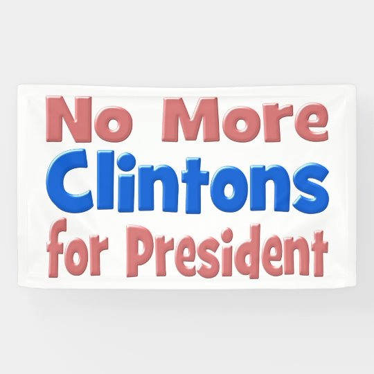 No More Clintons for President Banner,pink Banner