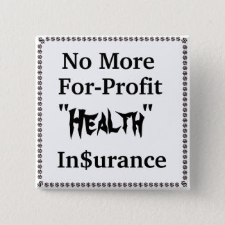 No More For-Profit Health Insurance 2 Inch Square Button