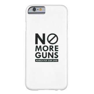 No More Guns Barely There iPhone 6 Case