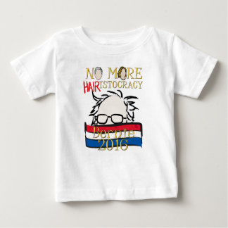 No More Hair-istocracy — Bernie for President Baby T-Shirt