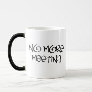 No more Meeting Coffee Mugs