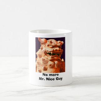 No more Mr. Nice Guy Coffee Mug