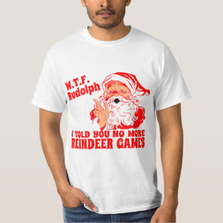 No More Reindeer Games T-Shirt