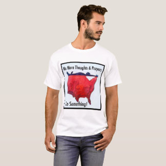 No More Thoughts and Prayers T-Shirt
