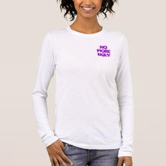NO MORE UGLY LONG SLEEVE T-Shirt