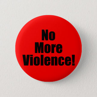No More Violence 2 Inch Round Button