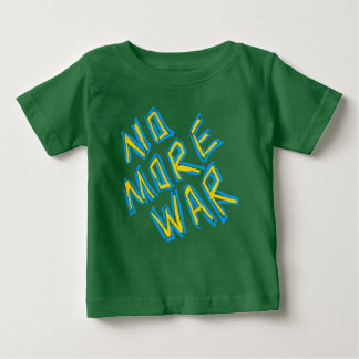No More War Baby T-Shirt