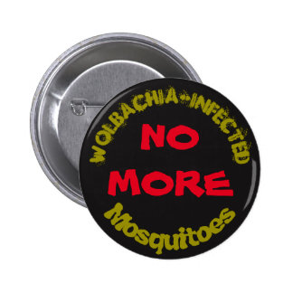 No More Wolbachia Mosquitoes by RoseWrites 2 Inch Round Button
