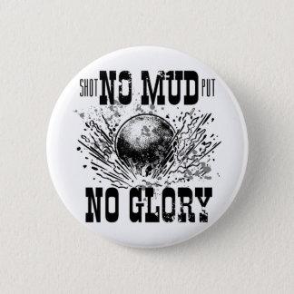 no mud no glory 2 inch round button