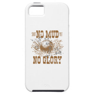 no mud no glory case for the iPhone 5