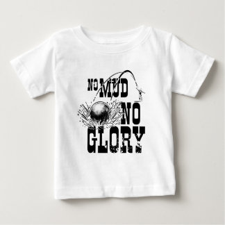no mud no glory II Baby T-Shirt