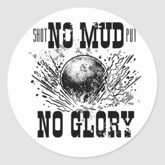 no mud no glory round sticker
