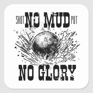 no mud no glory square sticker