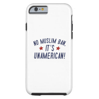 No Muslim Ban Tough iPhone 6 Case