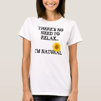 No Need to Relax T-Shirt