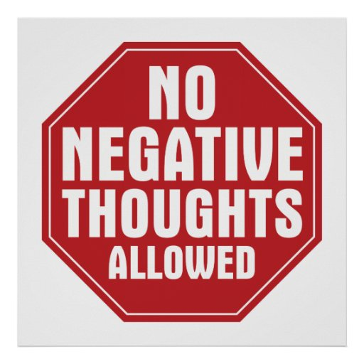 No Negative Thoughts Allowed Poster