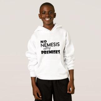 No Nemesis in my Premises