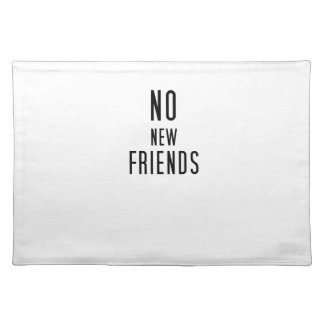 No New Friends Placemat