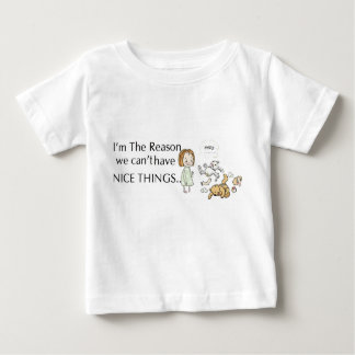 No Nice Things Baby T-Shirt