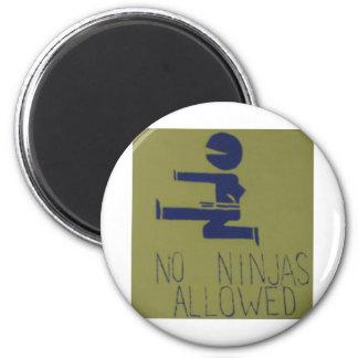 No Ninjas Allowed 2 Inch Round Magnet