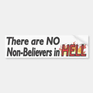 No Non-Believers in Hell - Bumpersticker Bumper Sticker
