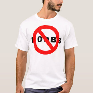 No Noobs T-Shirt