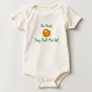 No Nuts. They Puff Me Up! Baby Bodysuit