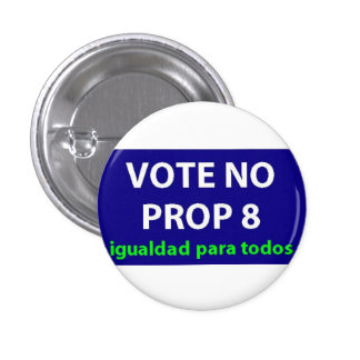 No On Prop 8- badge 1 Inch Round Button