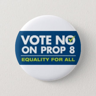 No On Prop 8- badge 2 Inch Round Button