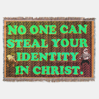 No One Can Steal Your Identity In Christ. Throw Blanket
