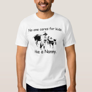 No one cares for kids like a Nanny. (drawing) Tshirt