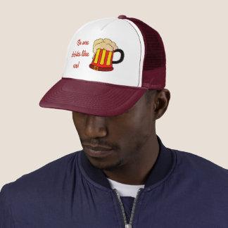 No one drinks like me! trucker hat