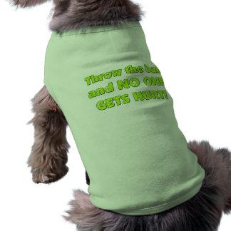No One Gets Hurt Dog T-shirt