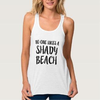 No one likes a shady beach funny tank top