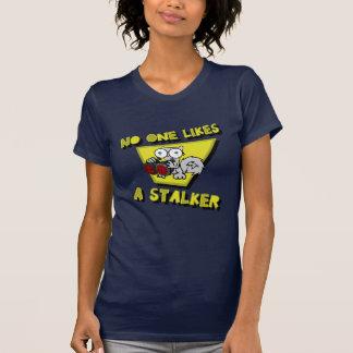 No One Likes A Stalker (Pilz-E) T-Shirt