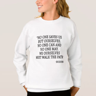 No One Saves Us But Ourselves Sweatshirt