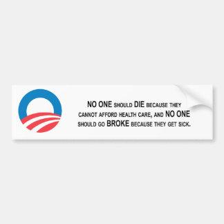 No one should go broke because they get sick bumper sticker