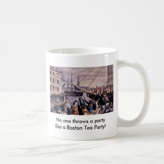No one throws a party like a Boston Tea Party! Coffee Mug