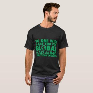 No One Will Blame Global Warming Except Children T-Shirt