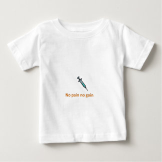 no pain no gain baby T-Shirt