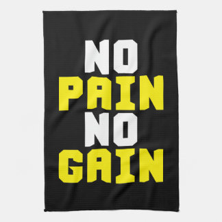 No Pain, No Gain - Gym Workout Motivational Kitchen Towel