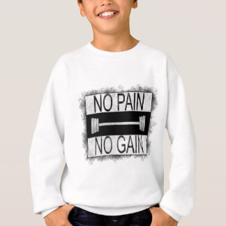 No pain no gain sweatshirt