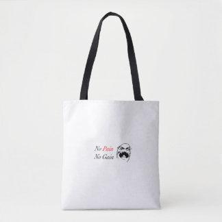 No Pain , No Gain Tote Bag